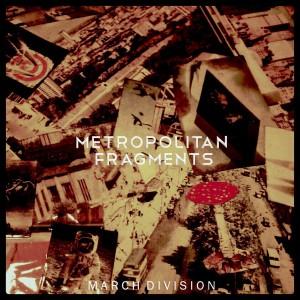 march division metropolitan fragments