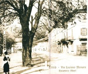 Via Luciano Manara e Ristorante Alberi, Lecco,  Inizio Novecento